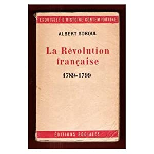 La Révolution Française 1789 - 1799 -: albert soboul