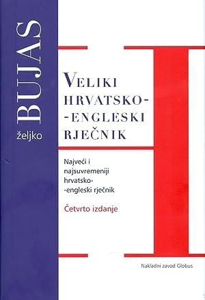 CROATIAN-ENGLISH DICTIONARY = VELIKI HRVATSKO-ENGLESKI RJECNIK: Bujas, Zeljko