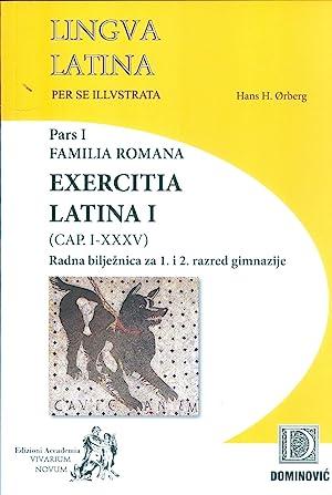 LINGUA LATINA PER SE ILLUSTRATA : Pars I, Familia Romana, Exercitia Latina I: Hans H. Orberg