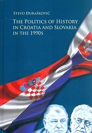 THE POLITICS OF HISTORY IN CROATIA AND SLOVAKIA IN THE 1990S: Stevo Duraskovic