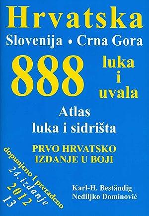 888 LUKA I UVALA: Hrvatska, Slovenija, Crna Gora: atlas luka i sidrista: Bestaedig, Karl-Heinz