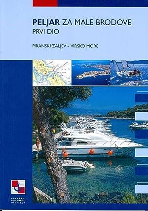 PELJAR ZA MALE BRODOVE: prvi dio: Piranski zaljev - Virsko more: Grzetic, Zvonko