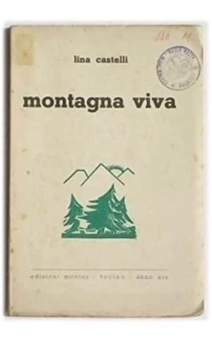 Montagna viva.: CASTELLI LINA