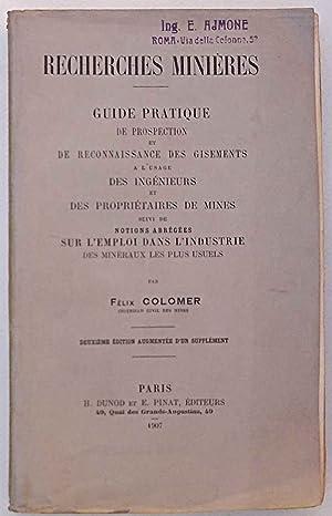 Recherches minières. Guide pratique de prospection et de recoinnaissance des gisements.: COLOMER ...
