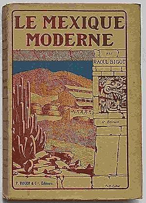 Le Mexique moderne.: BIGOT RAOUL