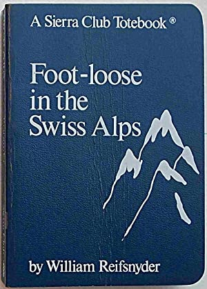 Foot-loose in the Swiss Alps.