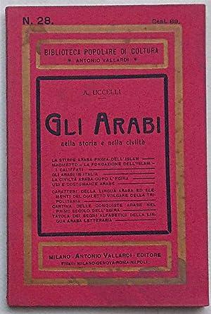 Gli Arabi nella storia e nella civiltà.: UCCELLI ARTURO