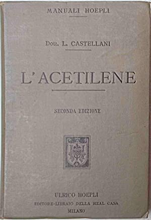 L'acetilene.: CASTELLANI LUIGI