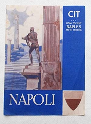 Napoli. How to visit Naples and envkirons.