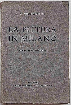 La pittura in Milano.: COSTANTINI V.