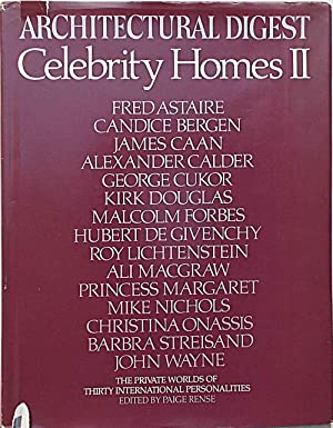 Celebrity Homes II. Architectural Digest presents the private worlds of thirty international pers...
