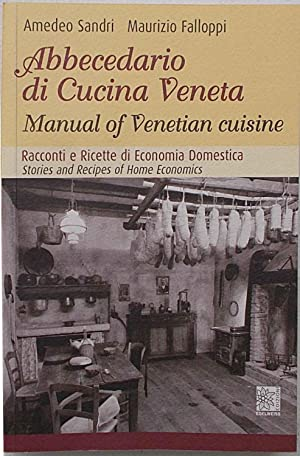 Abbecedario di cucina veneta. Manual of ...