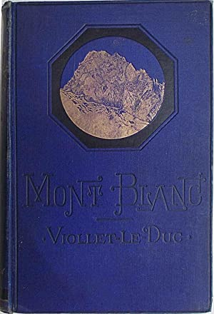 Mont Blanc. A treatise on its geodesical and geological constitution; its transformations; and th...