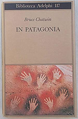 In Patagonia.: CHATWIN BRUCE