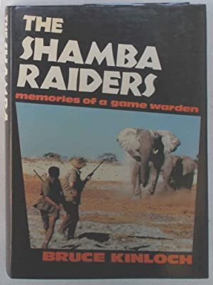 The shamba raiders. Memories of a game warden.