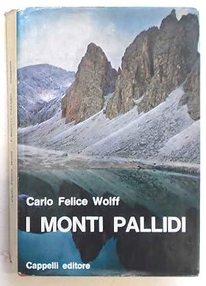 I monti pallidi. Leggende delle Dolomiti.: WOLFF CARLO FELICE