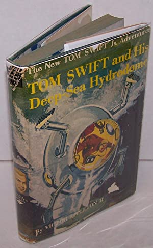 Tom Swift and HIS Deep Sea Hydrodome - First Edition with dust jacket - 1958: Victor Appleton II
