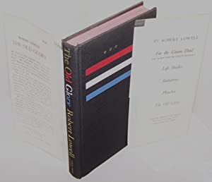 The Old Glory - FIRST EDITION, FIRST PRINTING: Robert Lowell