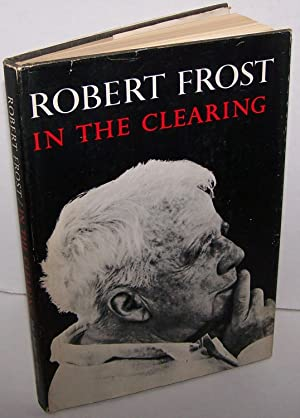 In the Clearing - First Edition, 2nd: Robert Frost