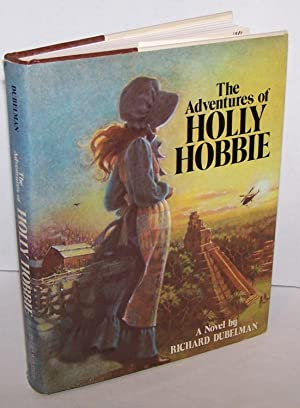 The Adventures of Holly Hobbie - FIRST EDITION - 1980: Richard Dubelman