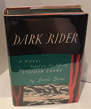 Dark Rider - (Stephen Crane's life) - Louis Zara - First Edition - 1961: Louis Zara