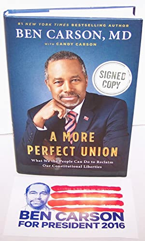A More Perfect Union - FLAT SIGNED BY Dr. Carson: Dr. Ben Carson