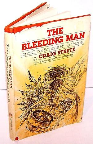 The Bleeding Man: Craig Strete