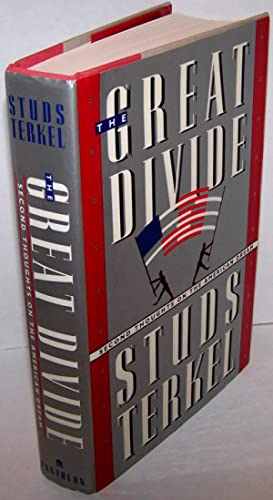 The Great Divide - Studs Terkel - INSCRIBED AND SIGNED FIRST EDITION!!!: Studs Terkel