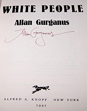White People - FLAT SIGNED BY AUTHOR: Allan Gurganus