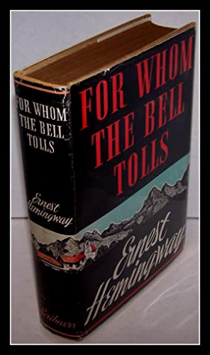For Whom the Bell Tolls - Ernest Hemingway - First Edition: Ernest Hemingway