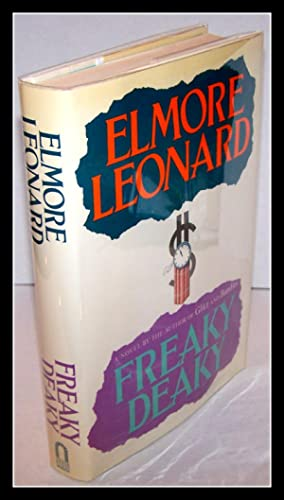 Freaky Deaky - FLAT SIGNED FIRST EDITION: Elmore Leonard
