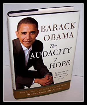 The Audacity of Hope - FIRST EDITION - FIRST PRINTING: Barak Obama