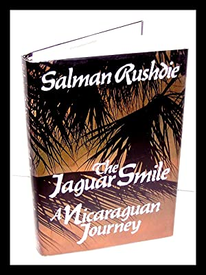 The Jaguar Smile - A Nicaraguan Journey - First Edition!!: Salman Rushdie
