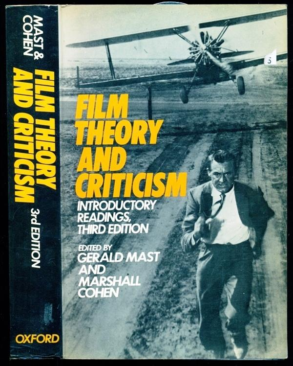 Film Theory And Criticism Introductory Readings Third Edition By Mast Gerald Cohen Marshall Near Fine Trade Paperback 1985 Third Edition Ninth Printing Don S Book Store