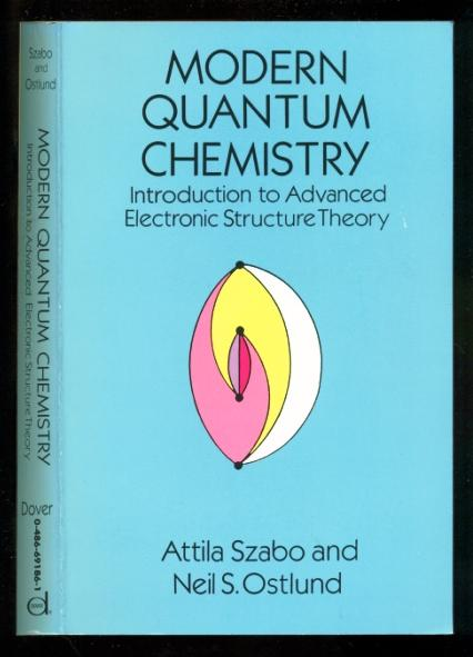 Modern Quantum Chemistry: Intro to Advanced Electronic Structure Theory