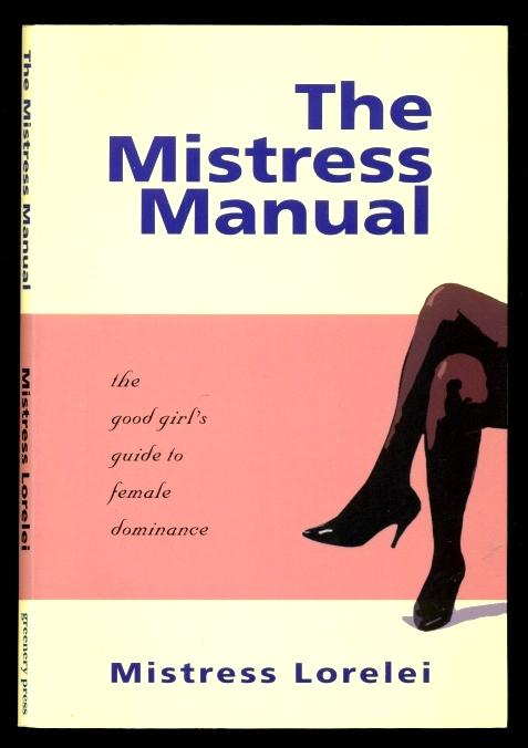 the mistress manual a good girl s guide to female dominance by rh abebooks co uk the mistress manual by mistress lorelei pdf Mistress Poison Ivy