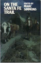 On the Santa Fe Trail - Simmons, Marc - Editor