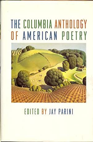 The Columbia Anthology of American Poetry: Parini, Jay -