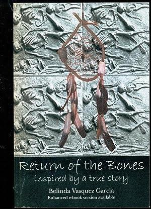 Return of the Bones.: Garcia, Belinda Vasquez