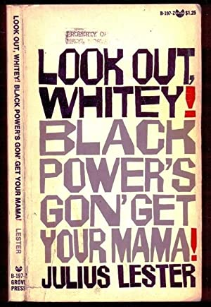 Look Out, Whitey! Black Power's Gon' Get: Lester, Julius