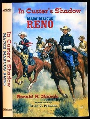 In Custer's Shadow: Major Marcus Reno: Nichols, Ronald H.; Pohanka, Brian C. - Introduction