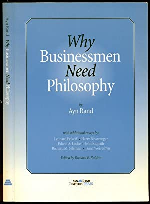 Why Businessmen Need Philosophy: Rand, Ayn; Peikoff,