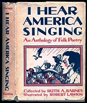 I Hear America Singing, An Anthology of: Barnes, Ruth A.