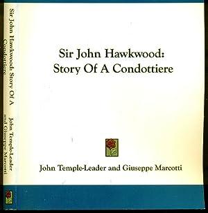 Sir John Hawkwood: Story of a Condottiere: Temple-Leader, John; Marcotti,