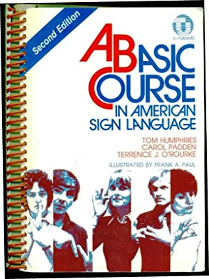 Basic Course in American Sign Language -: Humphies, Tom; O'Rourke,