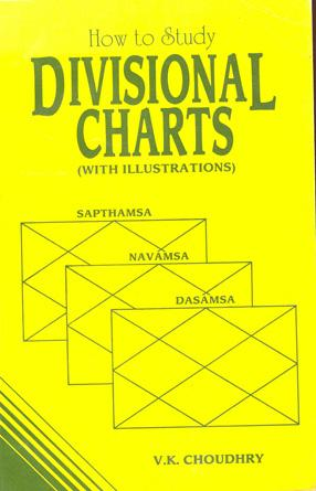 How to Study Divisional Charts - With Illustations Based On Systems' Approach for Interpreting...