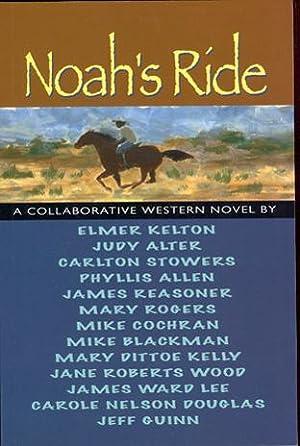 Noah's Ride - A Collaborative Western Novel: Kelton, Elmer; Stowers,