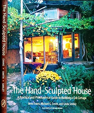 The Hand-Sculpted House : A Practical and: Evans, Ianto; Smith,