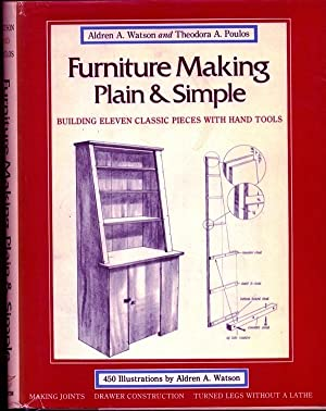 Furniture Making Plain and Simple: Watson, Aldren A.;