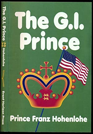 The G.I. Prince:- A Pleasant Assortment of: Hohenlohe, Prince Franz